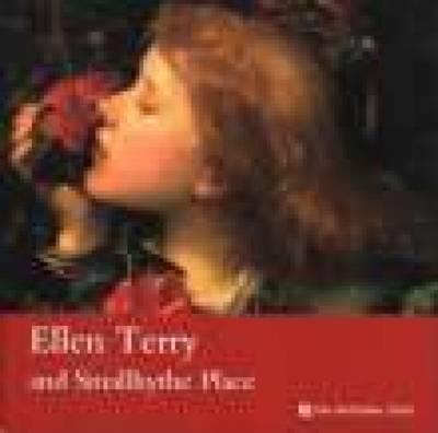 Ellen Terry and Smallhythe Place, Kent by Joy Melville