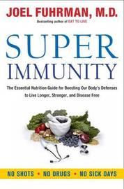 Super Immunity by Joel Fuhrman