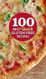 100 Best Quick Gluten-Free Recipes by Carol Fenster