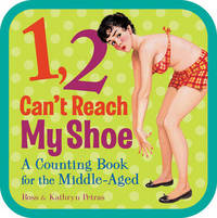 1, 2, Can't Reach My Shoe by Ross Petras