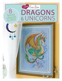 I Love Cross Stitch - Dragons & Unicorns