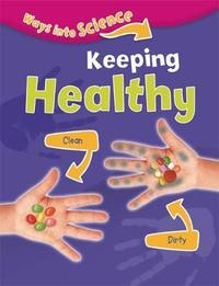 Ways Into Science: Keeping Healthy by Peter Riley image