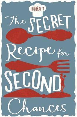 The Secret Recipe for Second Chances by J. D. Barrett