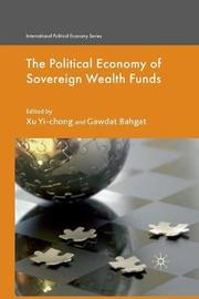 The Political Economy of Sovereign Wealth Funds by Xu Yi-chong