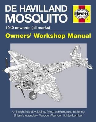Haynes De Havilland Mosquito Owners Workshop Manual by Jonathan Falconer