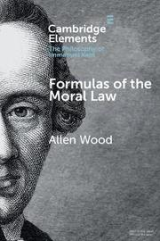 Formulas of the Moral Law by Allen Wood