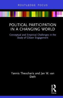 Political Participation in a Changing World by Yannis Theocharis