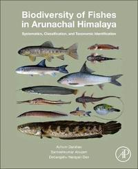 Biodiversity of Fishes in Arunachal Himalaya by Achom Darshan Singh