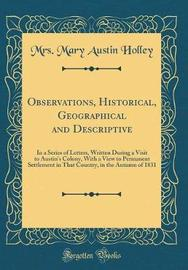 Observations, Historical, Geographical and Descriptive by Mrs Mary Austin Holley image