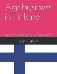 Agribusiness in Finland by Ivan Kushnir
