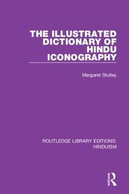 The Illustrated Dictionary of Hindu Iconography by Margaret Stutley