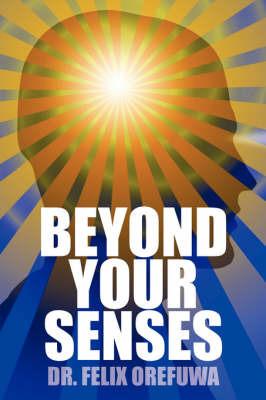 Beyond Your Senses by Felix Orefuwa image