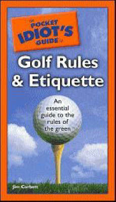 The Pocket Idiot's Guide to Golf Rules and Etiquette by Jim Corbett image