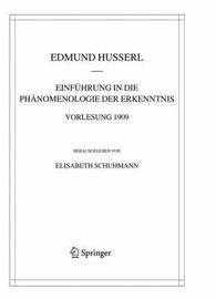 Einfuhrung in Die Phanomenologie Der Erkenntnis. Vorlesung 1909 by Edmund Husserl