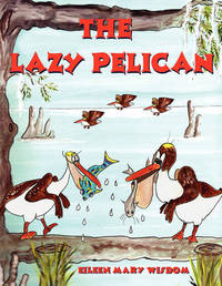The Lazy Pelican by Susan Margaret Cormier