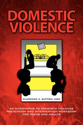 Domestic Violence by Clarence A. MSW Sutton image