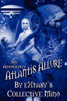 Atlantis Allure by Extasy's Collective Mind