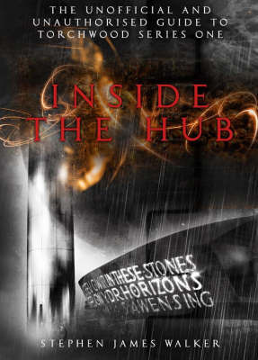 """Torchwood"" Inside the Hub by Stephen James Walker"