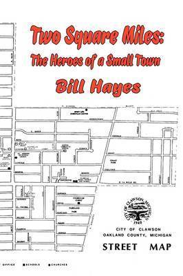 Two Square Miles by BILL HAYES