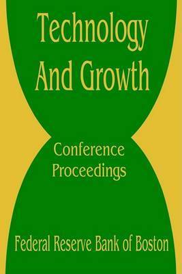 Technology and Growth: Conference Proceedings by Books for Business