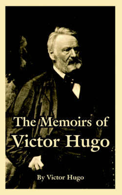 The Memoirs of Victor Hugo by Victor Hugo image