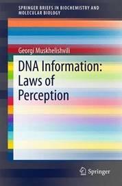 DNA Information: Laws of Perception by Georgi Muskhelishvili