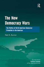The New Democracy Wars by Neil A. Burron
