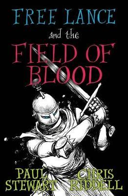 Free Lance and the Field of Blood by Paul Stewart image