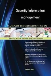 Security Information Management Complete Self-Assessment Guide by Gerardus Blokdyk