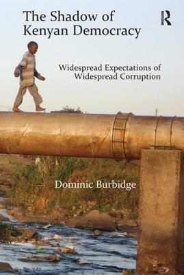 The Shadow of Kenyan Democracy by Dominic Burbidge image