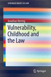 Vulnerability, Childhood and the Law by Jonathan Herring