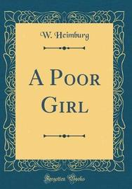 A Poor Girl (Classic Reprint) by W Heimburg image