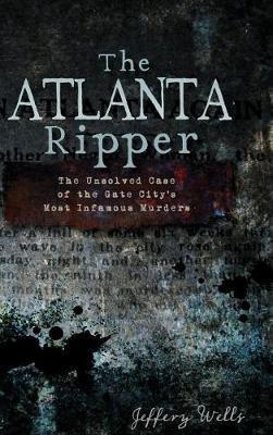 The Atlanta Ripper by Jeffrey C Wells image