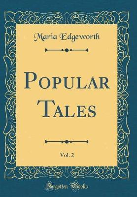 Popular Tales, Vol. 2 (Classic Reprint) by Maria Edgeworth image