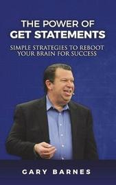 The Power of Get Statements by Gary Barnes