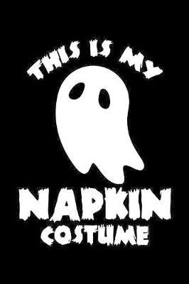This Is My Napkin Costume by Tsexpressive Publishing