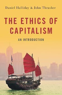 The Ethics of Capitalism by Daniel Halliday