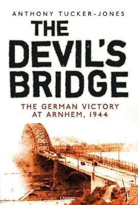 The Devil's Bridge by Anthony Tucker-Jones