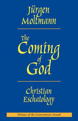 The Coming of God: Christian Eschatology by Jurgen Moltmann image