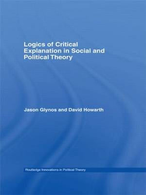 Logics of Critical Explanation in Social and Political Theory by Jason Glynos image