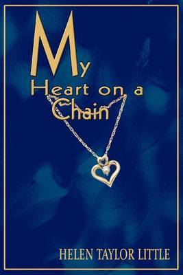 My Heart on a Chain by Helen Taylor Little image