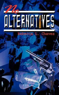 No Alternatives by Rebecca L. Chavez image