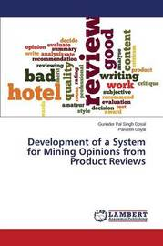 Development of a System for Mining Opinions from Product Reviews by Gosal Gurinder Pal Singh