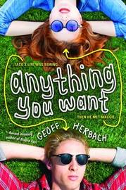 Anything You Want by Geoff Herbach