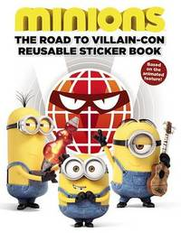 Minions: The Road to Villain-Con: Reusable Sticker Book by Trey King