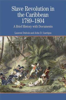 Slave Revolution in the Caribbean 1789-1804 by Laurent Dubois