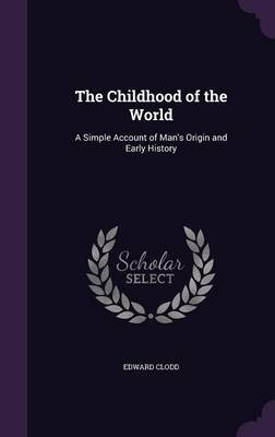 The Childhood of the World by Edward Clodd image