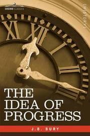 The Idea of Progress by J.B. Bury
