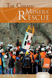 The Chilean Miners' Rescue by Marcia Amidon L'Usted