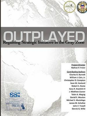 Outplayed: Regaining Strategic Initiative in the Gray Zone by U S. Army War College image